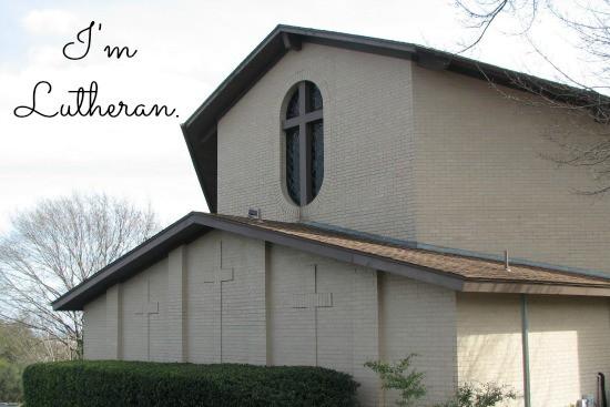 I'm Lutheran