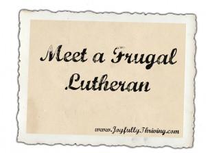Meet a Frugal Lutheran Frame