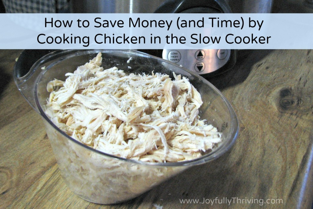 How to Save Money and Time by Cooking Chicken in the Slow Cooker