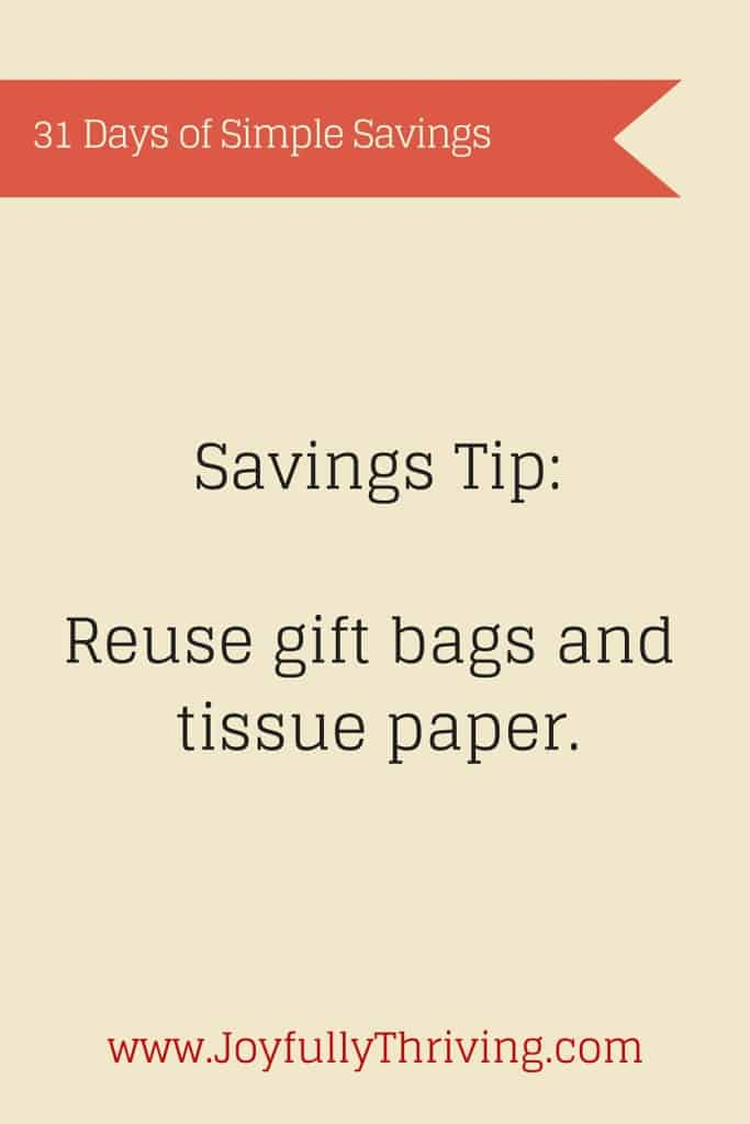 Savings tip. Reuse gift bags and tissue paper!