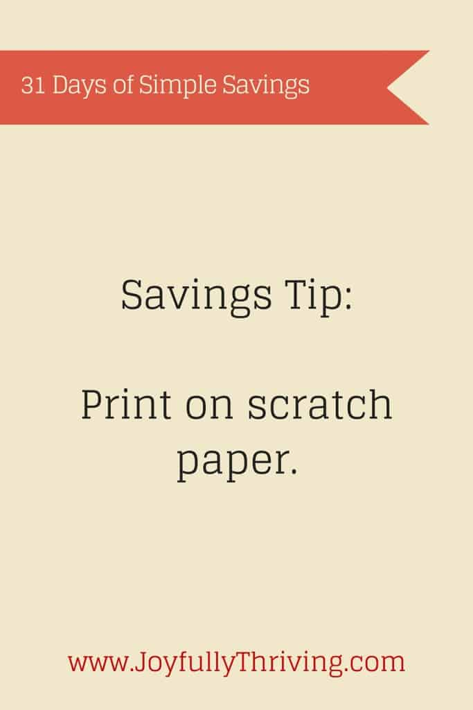 An easy way to save? Print on scratch paper!