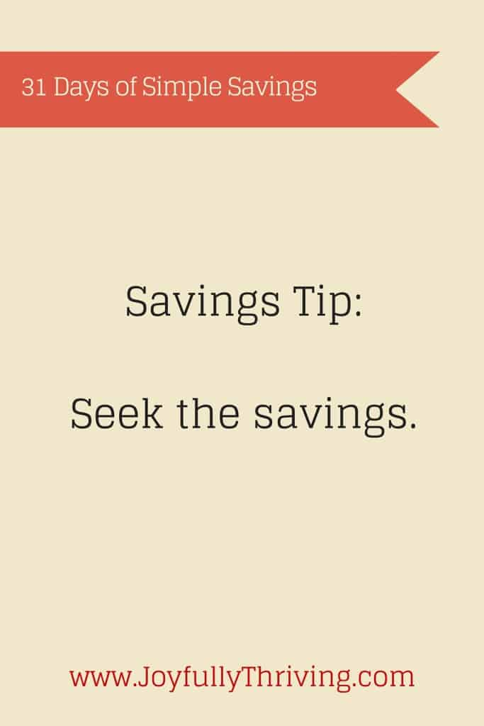 The culmination of all savings tip? Seek the savings and here is why!