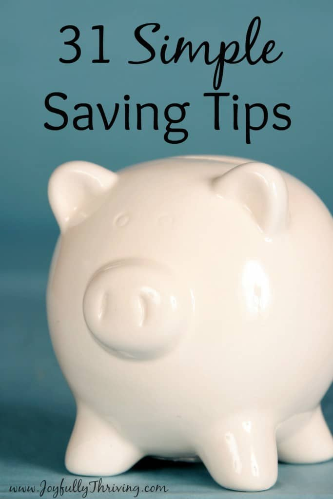 31 Simple Saving Tips - If you are looking for quick and easy ways to save money, check out this list for some practical ideas!