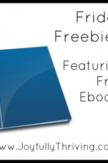 Friday Freebies - Featuring Free Ebooks at Joyfully Thriving