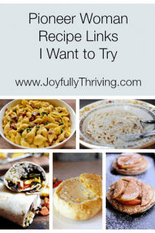 Pioneer Woman Recipe Links I Want to Try - Joyfully Thriving