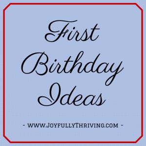 1st Birthday Ideas - Joyfully Thriving