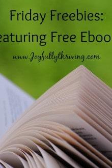 Friday Freebies Featuring Free Ebooks on Joyfully Thriving