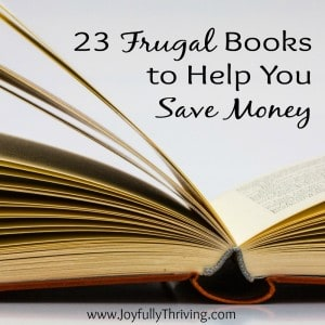 23 Frugal Books to Help You Save Money - A Great list of helpful books!