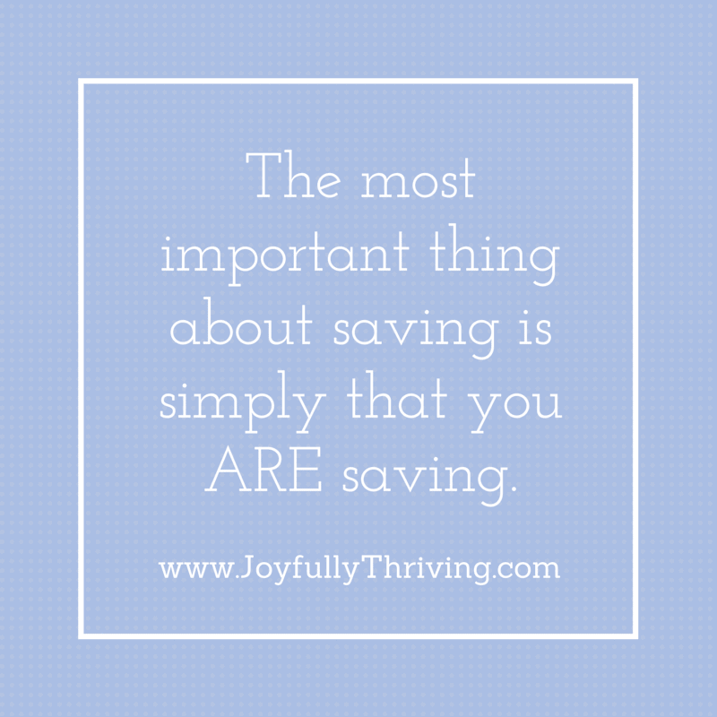 The most important thing about saving is simply that you are saving.