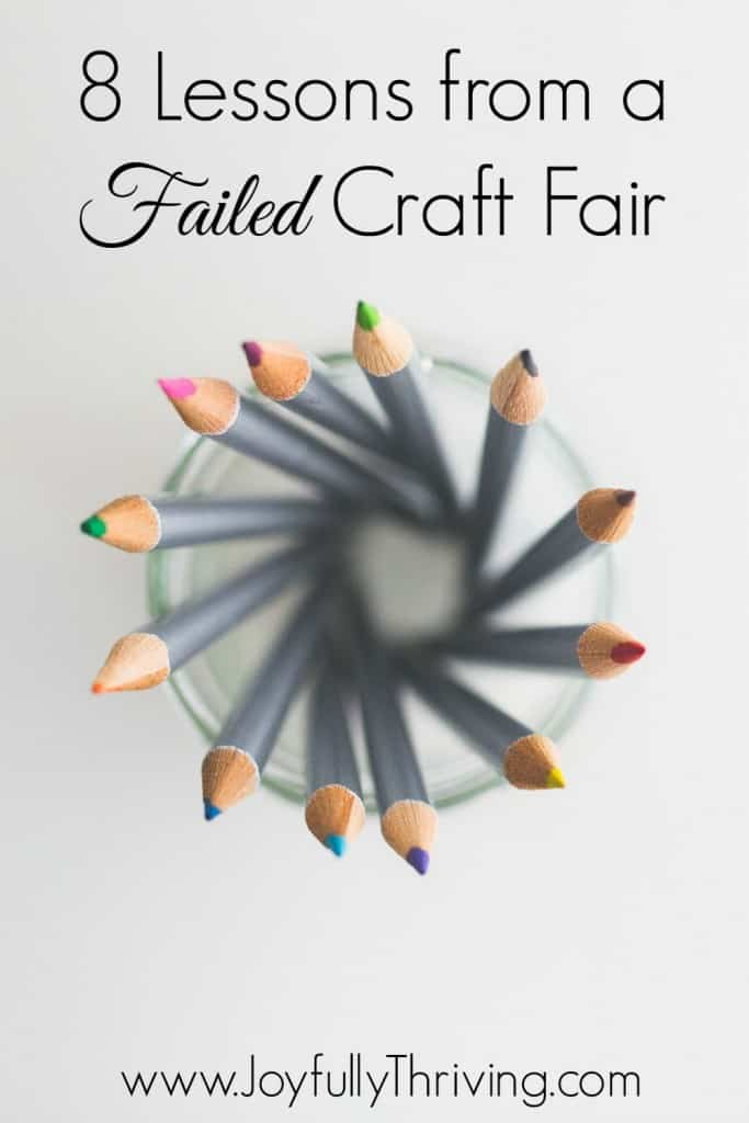 8 Lessons from a Failed Craft Fair - My first craft show didn't go as planned but I learned some valuable lessons for anyone who's ever thought of doing a craft show!
