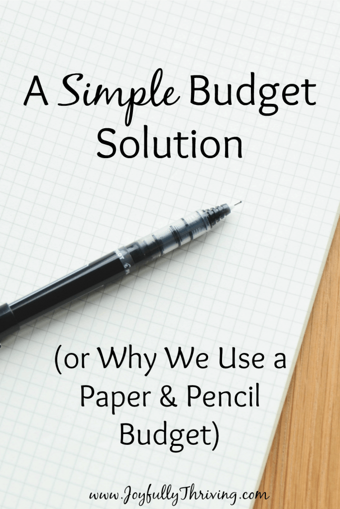 A Simple Budget Solution - Find out how we keep our budget simple by using the old fashioned approach of paper and pencil. It works for us and maybe it will work for you, too!