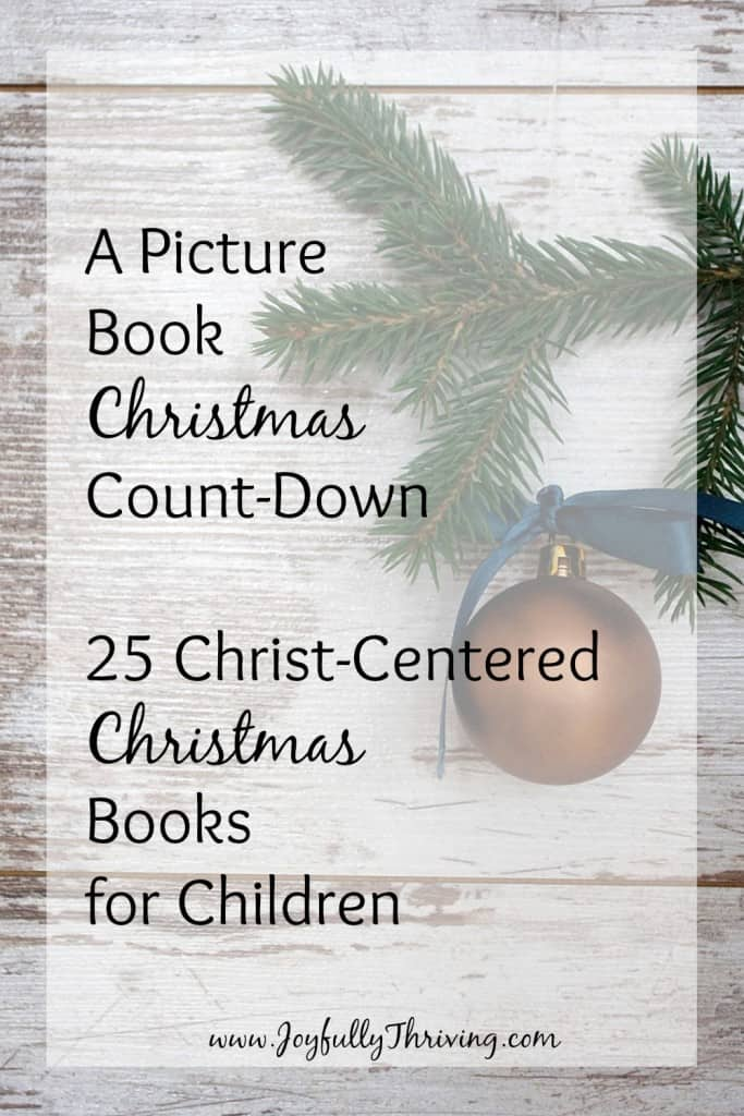 A Picture Book Christmas Count-Down - If you're looking for a special tradition, consider reading a different Christmas book every day until Christmas with these Christ-centered books.