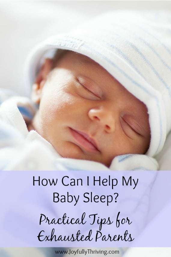 How Can I Help My Baby Sleep If you're an exhausted parent, check out this post for some practical ideas that helped our family.