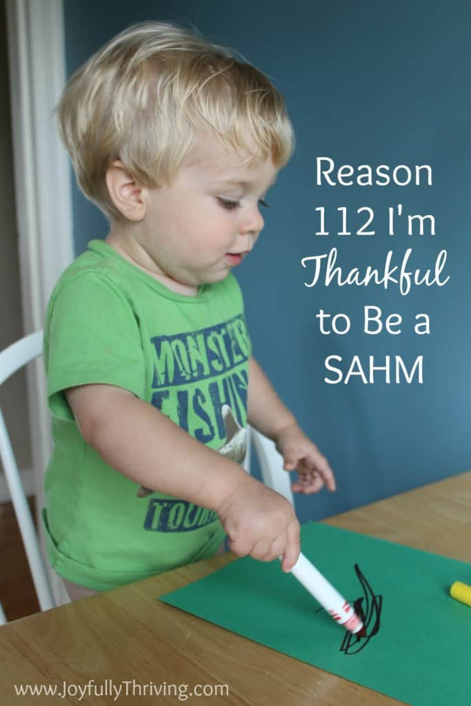 Reason 112 I'm Thankful to Be a SAHM - So many reasons but here's another one!