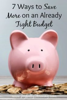 Ways to Save More on an Already Tight Budget - It's hard but it is possible! Here are some ideas.