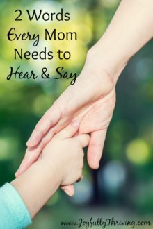 2 words every Mom needs to hear and say - This wasn't what I expected but so good and so important. Worth a read for all moms!