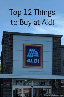 I love Aldi! Here are the top 12 things to buy at Aldi and 3 more things to skip.