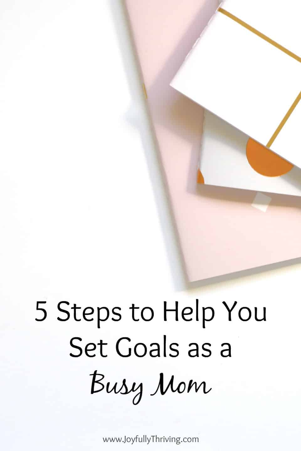 So many times, Moms forget to dream big dreams for themselves. Here are steps to setting big goals just for Moms. #goalsetting #momgoals